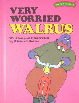 Very Worried Walrus, written and illustrated by Richard Hefter